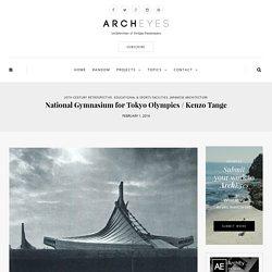 National Gymnasium for Tokyo Olympics / Kenzo Tange ⋆ ArchEyes