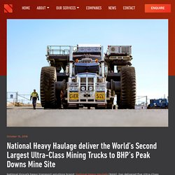 National Heavy Haulage deliver the World's Second Largest Ultra-Class Mining Trucks to BHP's Peak Downs Mine Site