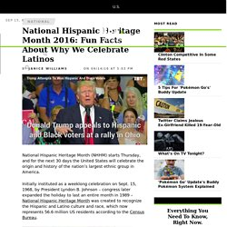 National Hispanic Heritage Month 2016: Fun Facts About Why We Celebrate Latinos