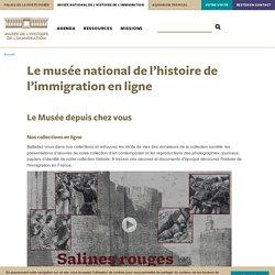 Le musée national de l'histoire de l'immigration en ligne