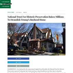 National Trust For Historic Preservation Raises Millions To Demolish Trump's Boyhood Home