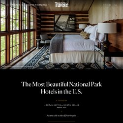 National Park Hotels: 13 Properties to Plan Your Next Trip Around