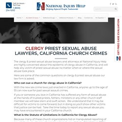 Clergy Priest Sexual Abuse Lawyers, California Church Crimes Free Case Review