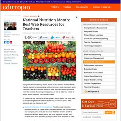National Nutrition Month: Best Web Resources for Teachers