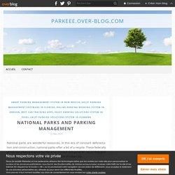 National parks and parking management - parkeee.over-blog.com
