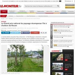 Le Grand prix national du paysage récompense l'île à charbon de Rouen - Paysage