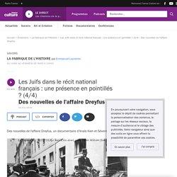 Les Juifs dans le récit national français : une présence en pointillés ? (4/4) : Des nouvelles de l'affaire Dreyfus