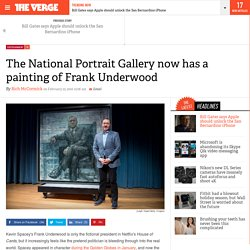 The National Portrait Gallery now has a painting of Frank Underwood