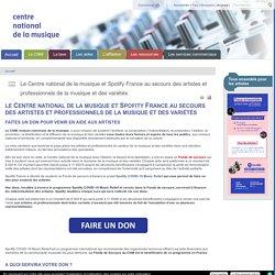 Le Centre national de la musique et Spotify France au secours des artistes et professionnels de la musique et des variétés