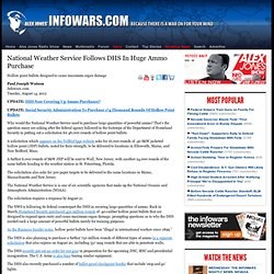 » National Weather Service Follows DHS In Huge Ammo Purchase Alex Jones