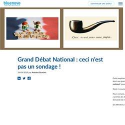 Grand Débat National : ceci n'est pas un sondage !