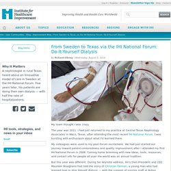 From Sweden to Texas via the IHI National Forum: Do-It-Yourself Dialysis