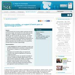L'Agence nationale des Usages des TICE - Fictions cross-médias : un support d'avenir pour un apprentissage proactif ?