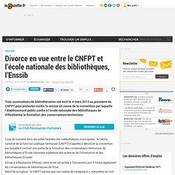 Divorce en vue entre le CNFPT et l'école nationale des bibliothèques, l'Enssib