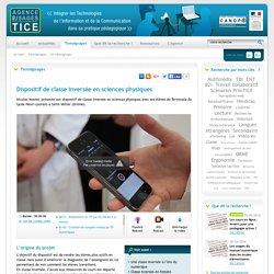 L'Agence nationale des Usages des TICE - Dispositif de classe inversée en sciences physiques