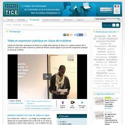 L'Agence nationale des Usages des TICE - Vidéo et expression poétique en classe de troisième