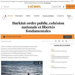 Burkini: ordre public, cohésion nationale et libertés fondamentales - La Croix