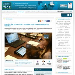 L'Agence nationale des Usages des TICE - Histoire des Arts en CM2 : création d'un livre numérique sur tablette