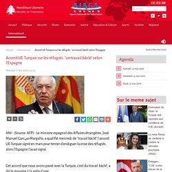 """Agence Nationale de l'Information - Accord UE Turquie sur les r fugi s: """"un travail b cl """" selon l'Espagne"""