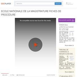 ECOLE NATIONALE DE LA MAGISTRATURE FICHES DE PROCEDURE