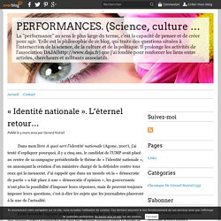 « Identité nationale ». L'éternel retour… - PERFORMANCES. (Science, culture et politique)