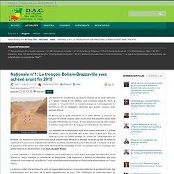Nationale n°1: Le tronçon Dolisie-Brazzaville sera achevé avant fin 2015