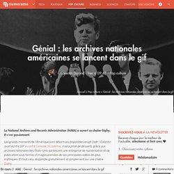 Génial : les archives nationales américaines se lancent dans le gif - Pop culture