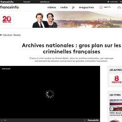Archives nationales : gros plan sur les criminelles françaises