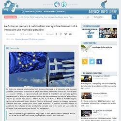 La Grèce se prépare à nationaliser son système bancaire et à introduire une monnaie parallèle