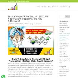 Bihar Vidhan Sabha Election 2020, Will Nationalism Ideology Make Any Difference?