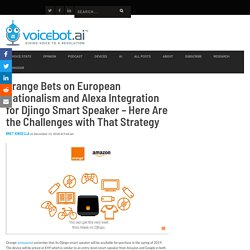 Orange Bets on European Nationalism and Alexa Integration for Djingo Smart Speaker - Here Are the Challenges with That Strategy