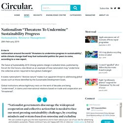 "Nationalism ""Threatens To Undermine"" Sustainability Progress"