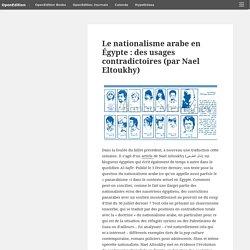 Le nationalisme arabe en Égypte : des usages contradictoires (par Nael Eltoukhy) – Culture et politique arabes