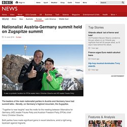 Nationalist Austria-Germany summit held on Zugspitze summit