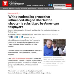 White-nationalist group that influenced alleged Charleston shooter is subsidized by American taxpayers