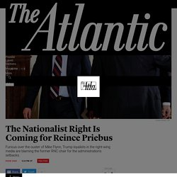 The Nationalist Right Is Coming for Reince Priebus - The Atlantic