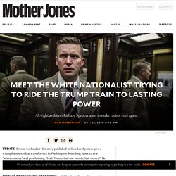 Meet the Dapper White Nationalist Who Wins Even if Trump Loses