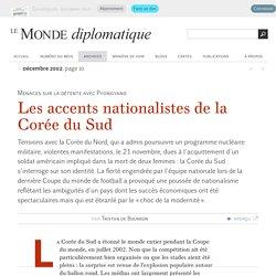 Les accents nationalistes de la Corée du Sud, par Tristan de Bourbon (Le Monde diplomatique, décembre 2002)
