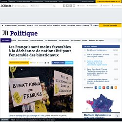 Les Français sont moins favorables à la déchéance de nationalité pour l'ensemble des binationaux