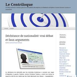 Déchéance de nationalité: vrai débat et faux arguments