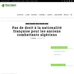 Nationalité Française pour les anciens combattants algériens: Qu'en est-il réellement
