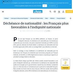 Déchéance de nationalité : les Français plus favorables à l'indignité nationale - le Parisien