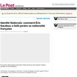 Identité Nationale: comment Éric Naulleau a failli perdre sa nat