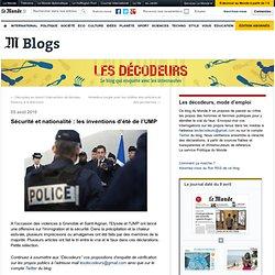 Sécurité et nationalité : les inventions d'été de l'UMP - Les décodeurs - Blog LeMonde.fr