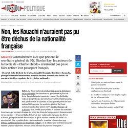 Non, les Kouachi n'auraient pas pu être déchus de la nationalité française