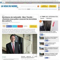 Déchéance de nationalité - Marc Trevidic : «Sommes-nous prêts à recevoir les terroristes des autres?»