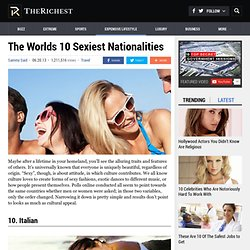 The Worlds 10 Sexiest Nationalities