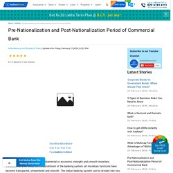 Pre-Nationalization and Post-Nationalization Period of Commercial Bank