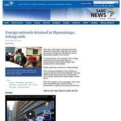 Foreign nationals detained in Mpumalanga, Joburg raids :Friday 8 May 2015
