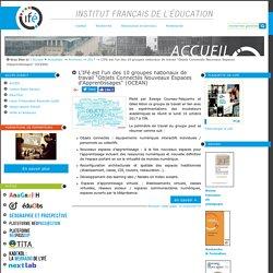 """L'IFé est l'un des 10 groupes nationaux de travail """"Objets Connectés Nouveaux Espaces d'Apprentissages"""" (OCEAN) — Site de l'Institut Français de l'Education"""